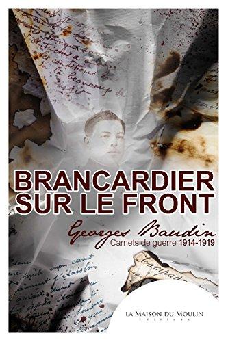 Brancardier sur le front: Carnets de guerre 1914-1919 par Marie-Claude Pintiau