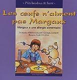 Image de Les oeufs n'aiment pas Margaux : Margaux a une allergie alimentaire
