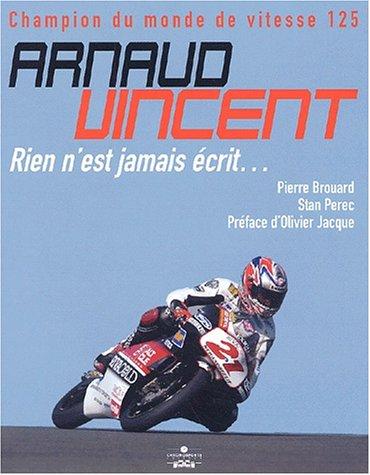 Arnaud Vincent, champion du monde de vitesse 125 : Rien n'est jamais écrit... par Pierre Brouard