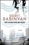 Wir sehen uns am Meer: Roman - Dorit Rabinyan