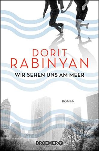Rabinyan, Dorit: Wir sehen uns am Meer