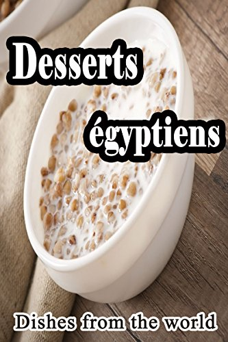 Couverture du livre Desserts égyptiens (Cuisine égyptienne t. 1)