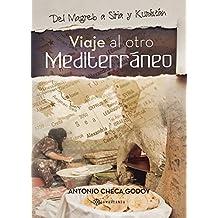Viaje al otro Mediterráneo: Del Magreb a Siria y Kurdistán (Spanish Edition)