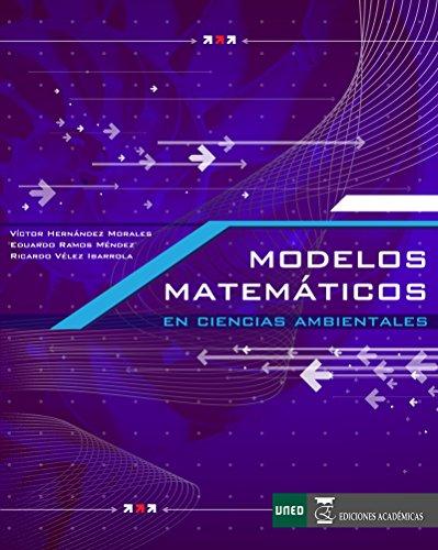 MODELOS MATEMÁTICOS EN CIENCIAS AMBIENTA por VÍCTOR HERNÁNDEZ MORALES