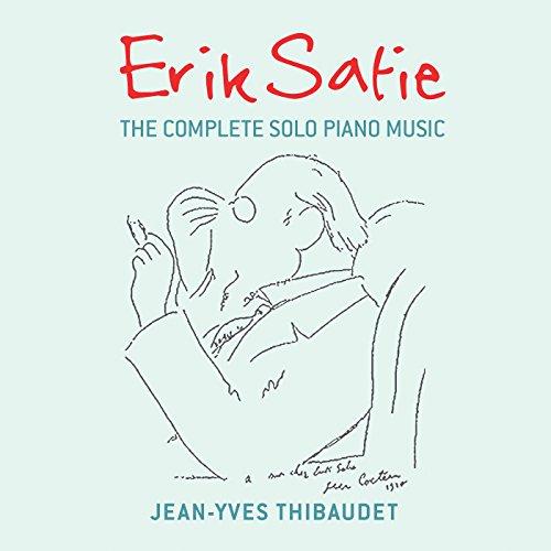 Erik Satie: The Complete Solo ...