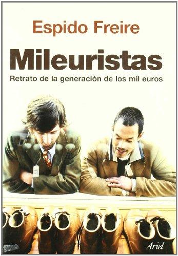 Mileuristas: Retrato de la generación de los mil euros (Ariel) por Espido Freire