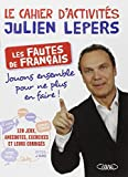 Le cahier d'activités Julien Lepers : Les fautes de français