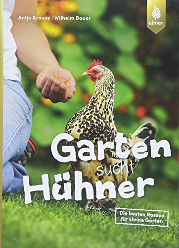 Garten sucht Hühner: Die besten Rassen für kleine Gärten - Bauern-garten