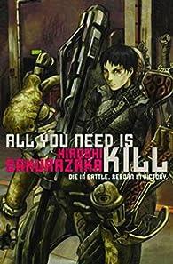 All you need is kill (roman) par Hiroshi Sakurazaka