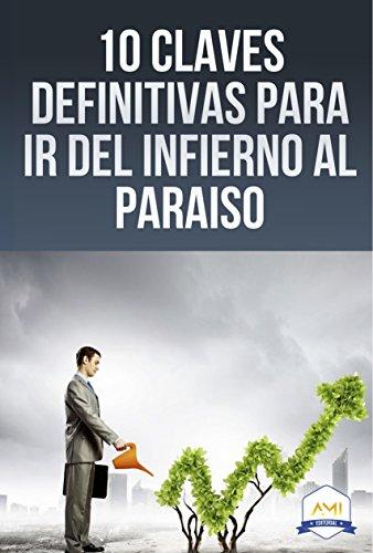 10 CLAVES DEFINITIVAS PARA IR DEL INFIERNO AL PARAÍSO