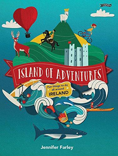 Island of Adventures: Fun things to do all around Ireland por Jennifer Farley
