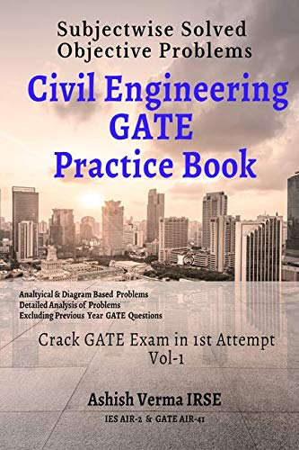 Civil Engineering GATE Practice Book: Subjectwise Solved Objective Problems -Vol I : Crack GATE Exam in 1st Attempt