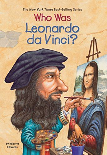Who Was Leonardo Da Vinci? por Roberta Edwards