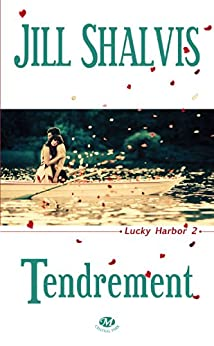 Tendrement: Lucky Harbor, T2 par [Shalvis, Jill]