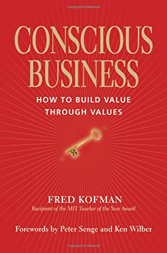 conscious-business-how-to-build-value-through-values