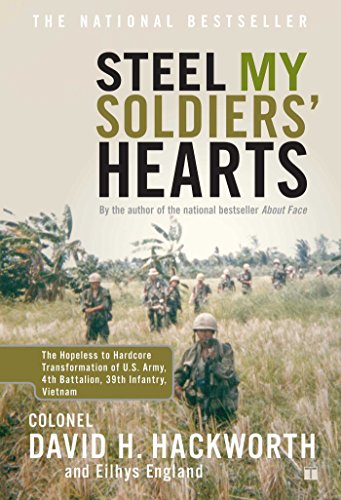 Steel My Soldiers' Hearts: The Hopeless to Hardcore Transformation of U.S. Army, 4th Battalion, 39th Infantry, Vietnam por David H. Hackworth