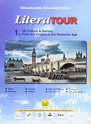 LiteraTour. UK culture & society. From the origins to the romantic age. Per le Scuole superiori. Con espansione online: 1