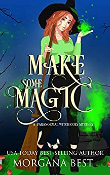 Make Some Magic (A Paranormal Witch Cozy Mystery) (His Ghoul Friday Book 4) by [Best, Morgana]