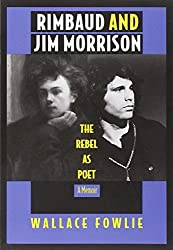 Rimbaud and Jim Morrison: The Rebel as Poet by Wallace Fowlie (1994-06-17)