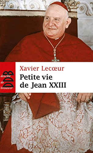 Petite vie de Jean XXIII par Xavier Lecoeur