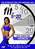 Fit in 5 to 20 Minutes - Legs Bum and Tum Attack [Import anglais]