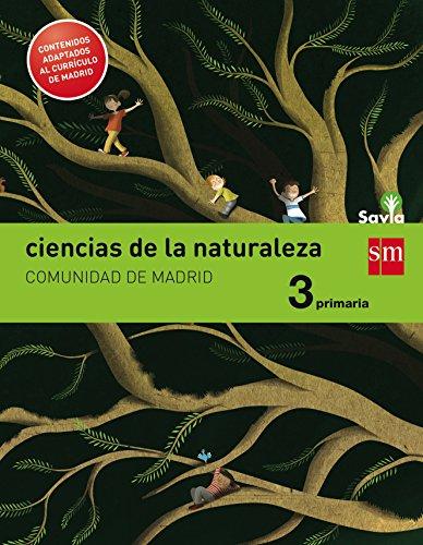 Portada del libro Ciencias de la naturaleza. 3 Primaria. Savia. Madrid [LOMCE] - 9788467574258