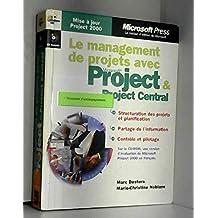 Le management de projets avec Project & Project Central. Avec CD-ROM