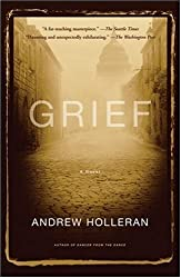 Grief by Andrew Holleran (2007-06-07)