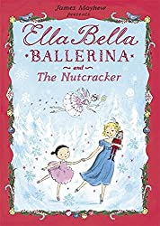 Ella Bella BALLERINA and The Nutcracker by James Mayhew (2012-09-06)