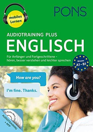 PONS Audiotraining Plus Englisch: Für Anfänger und Fortgeschrittene - hören, besser verstehen u. leichter sprechen (Audio-cd Englisch Lernen)