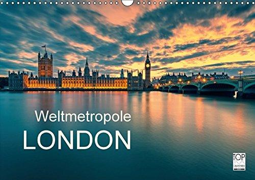 Weltmetropole London (Wandkalender 2017 DIN A3 quer): London - Weltstadt und eine der bedeutendsten Metropolen weltweit ist Ballungszentrum für (Monatskalender, 14 Seiten) (CALVENDO Orte)