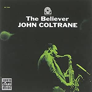 JOHN COLTRANE_/_THE BELIEVER