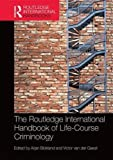 The Routledge International Handbook of Life-Course Criminology (Routledge International Handbooks)