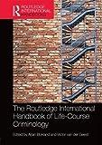 The Routledge International Handbook of Life-Course Criminology (Routledge International Handbooks)
