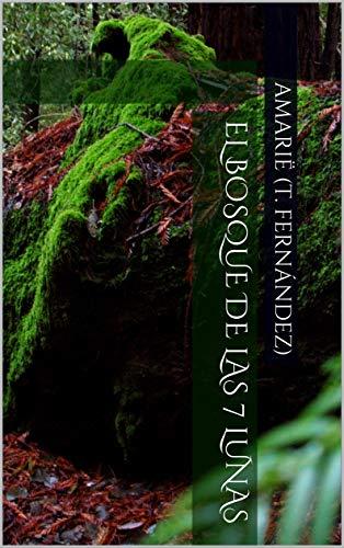 El Bosque de las 7 Lunas por Amarië (T. Fernández)