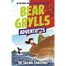 A Bear Grylls Adventure 12: The Sailing Challenge