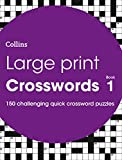 Large Print Crosswords Book 1: 150 easy-to-read quick crossword puzzles