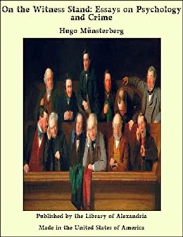 on the witness stand essays on psychology and crime ebook hugo  on the witness stand essays on psychology and crime by munsterberg hugo