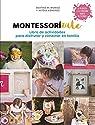 Montessorízate. Libro de actividades para disfrutar y conectar en familia: Libro de actividades para disfrutar y conectar en familia par Beatriz M. Muñoz