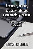 Resumen, reseña, artículo, informe, comentario y ensayo. Breve guía para su elaboración.