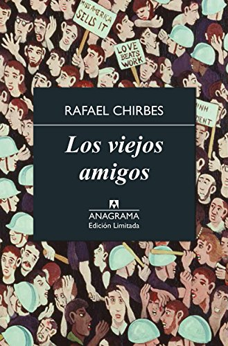 Los viejos amigos (Edición limitada nº 9) por Rafael Chirbes
