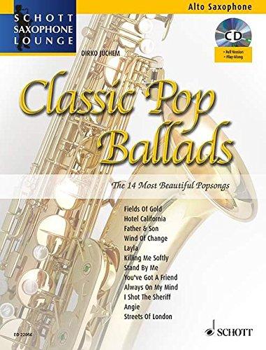 Classic Pop Ballads: The 14 Most Beautiful Popsongs. Alt-Saxophon. Ausgabe mit CD. (Schott Saxophone Lounge)