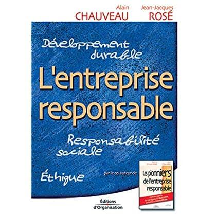 L'Entreprise responsable : Responsabilité sociale - Ethique