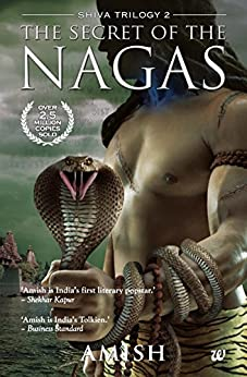 Secret of the Nagas (The Shiva Trilogy Book 2) by [Tripathi, Amish]