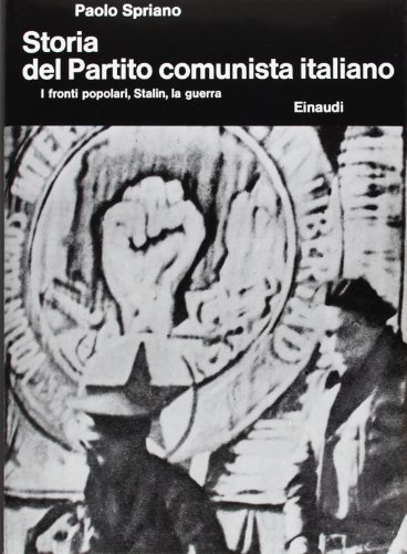 Storia del Partito Comunista Italiano: 3 (Biblioteca di cultura storica) por Paolo Spriano