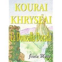 Kourai Khryseai: La Doncella Dorada (Spanish Edition)