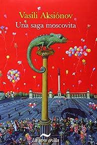 Una saga moscovita par Vasili Aksionov