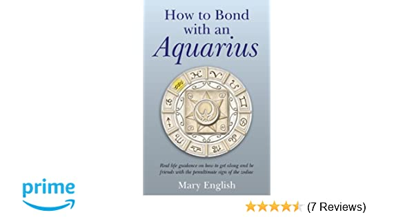 How to Bond with an Aquarius: Amazon co uk: Mary English