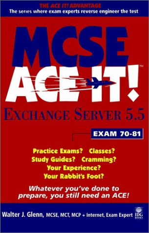 MCSE Exchange Server 5.5.Ace it! (MCSE Ace it) por Walter J. Glenn
