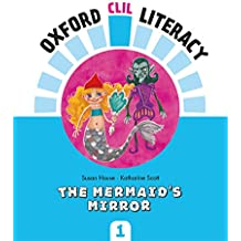 Oxford CLIL Literacy - The mermaids mirror